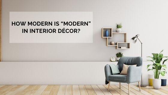 "How Modern is ""Modern"" in Interior Décor?"